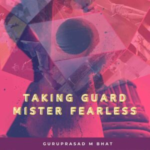 Taking guard mister fearless